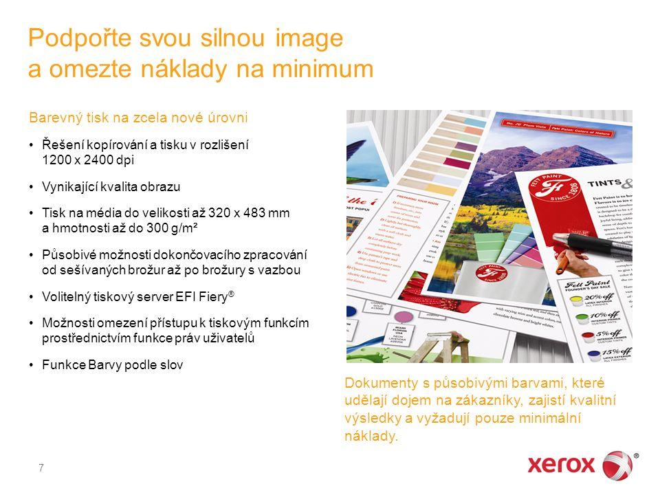 Podpořte svou silnou image a omezte náklady na minimum 7 Barevný tisk na zcela nové úrovni Řešení kopírování a tisku v rozlišení 1200 x 2400 dpi Vynik