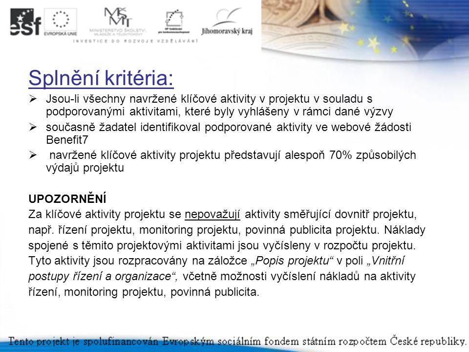 Splnění kritéria:  Jsou-li všechny navržené klíčové aktivity v projektu v souladu s podporovanými aktivitami, které byly vyhlášeny v rámci dané výzvy