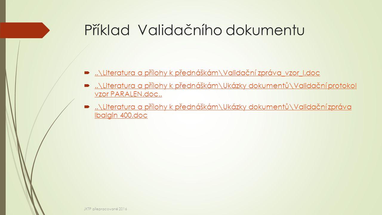 Příklad Validačního dokumentu ..\Literatura a přílohy k přednáškám\Validační zpráva_vzor_I.doc..\Literatura a přílohy k přednáškám\Validační zpráva_v
