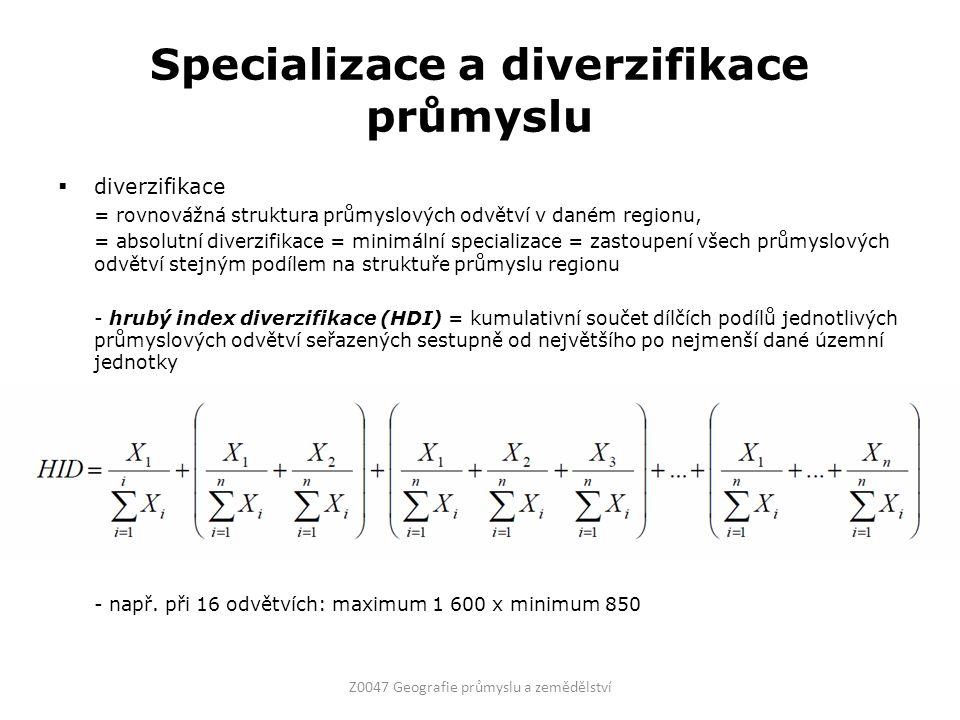 Specializace a diverzifikace průmyslu  diverzifikace = rovnovážná struktura průmyslových odvětví v daném regionu, = absolutní diverzifikace = minimál