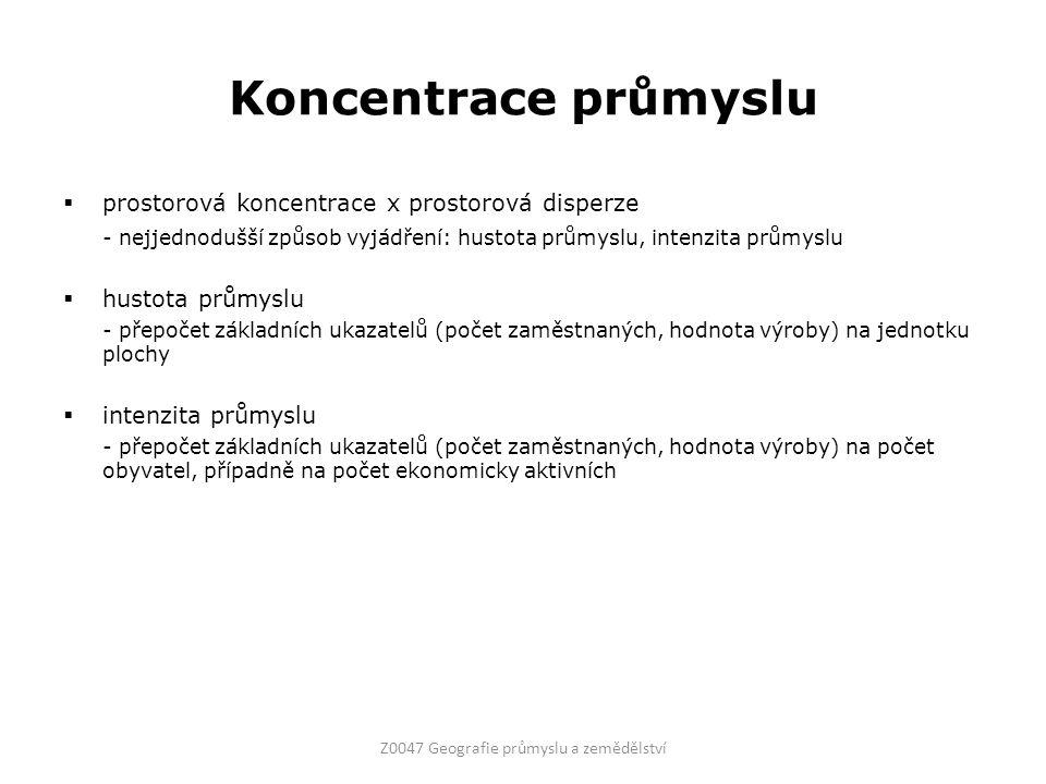 Koncentrace průmyslu  prostorová koncentrace x prostorová disperze - nejjednodušší způsob vyjádření: hustota průmyslu, intenzita průmyslu  hustota p