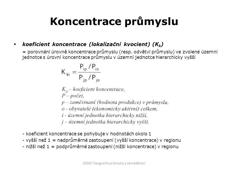 Koncentrace průmyslu  koeficient koncentrace (lokalizační kvocient) (K k ) = porovnání úrovně koncentrace průmyslu (resp. odvětví průmyslu) ve zvolen