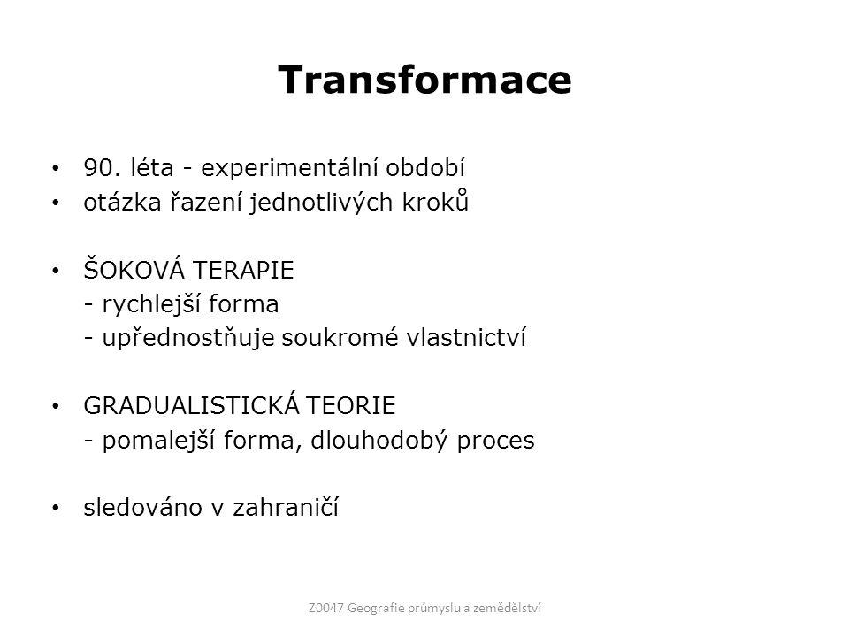 Transformace 90. léta - experimentální období otázka řazení jednotlivých kroků ŠOKOVÁ TERAPIE - rychlejší forma - upřednostňuje soukromé vlastnictví G