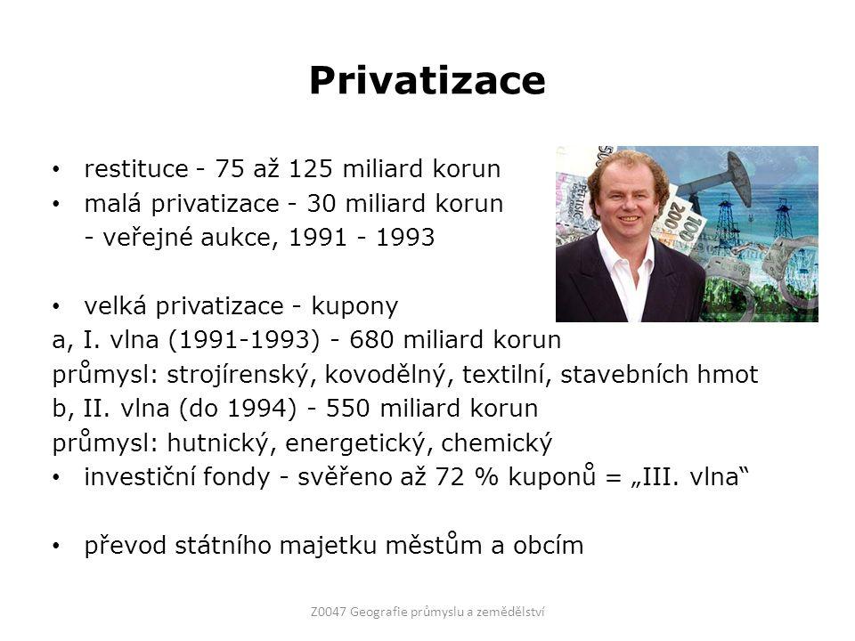 Privatizace restituce - 75 až 125 miliard korun malá privatizace - 30 miliard korun - veřejné aukce, 1991 - 1993 velká privatizace - kupony a, I. vlna