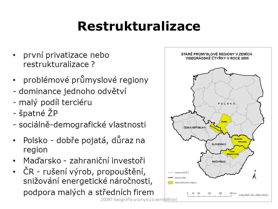 Restrukturalizace první privatizace nebo restrukturalizace ? problémové průmyslové regiony - dominance jednoho odvětví - malý podíl terciéru - špatné