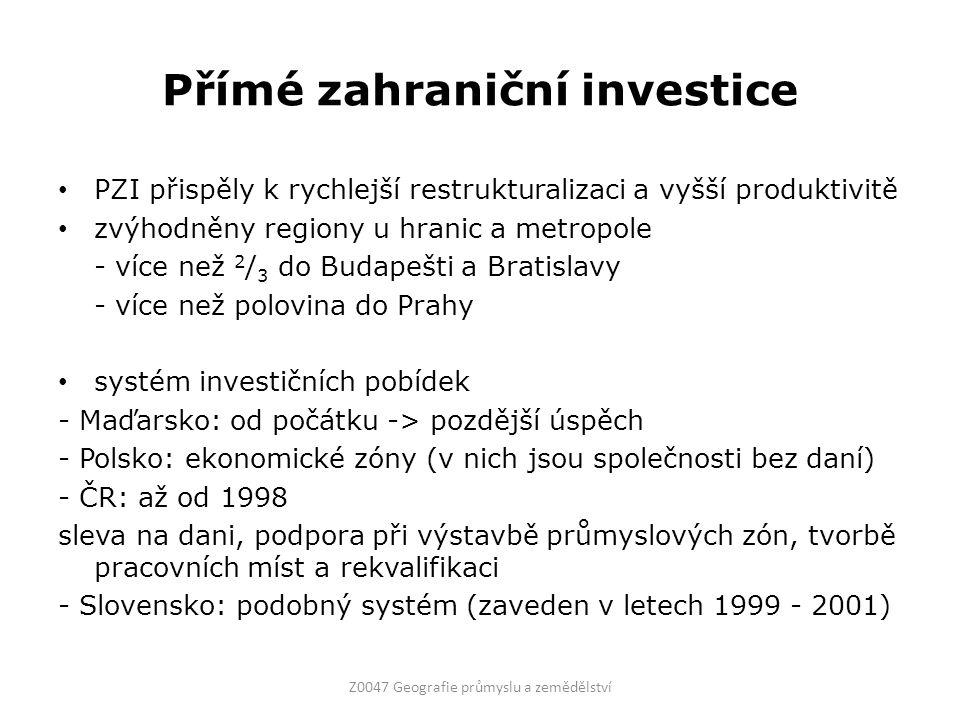 Přímé zahraniční investice PZI přispěly k rychlejší restrukturalizaci a vyšší produktivitě zvýhodněny regiony u hranic a metropole - více než 2 / 3 do