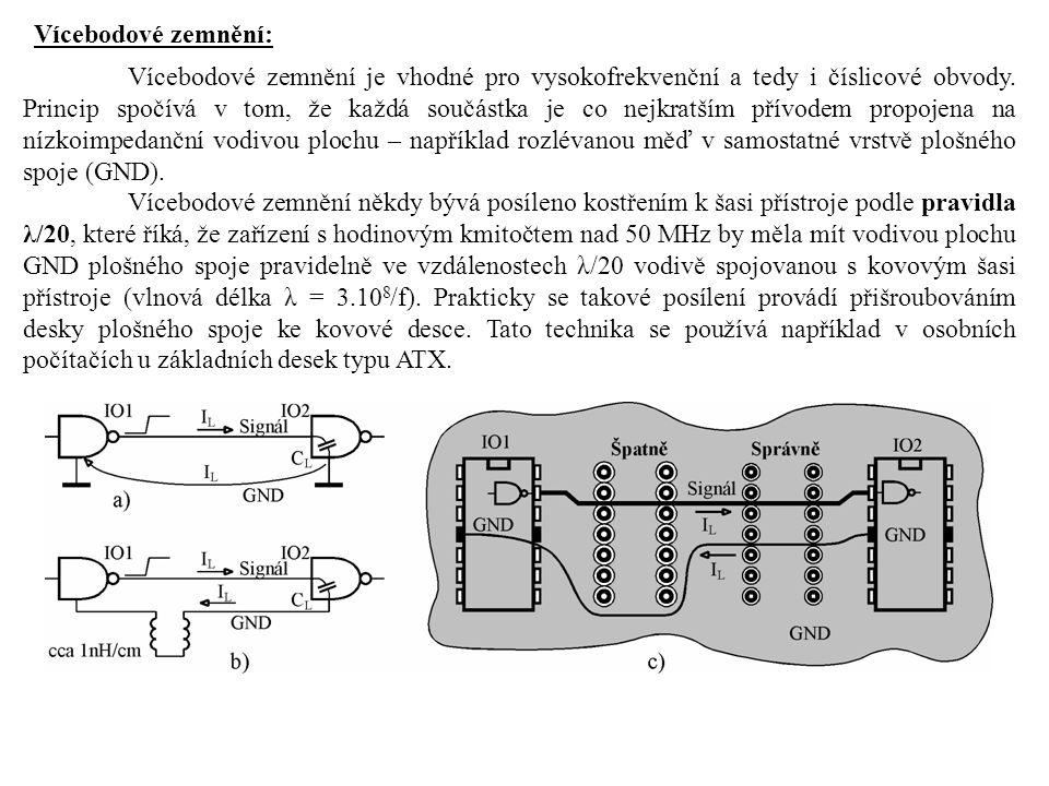 Vícebodové zemnění: Vícebodové zemnění je vhodné pro vysokofrekvenční a tedy i číslicové obvody. Princip spočívá v tom, že každá součástka je co nejkr