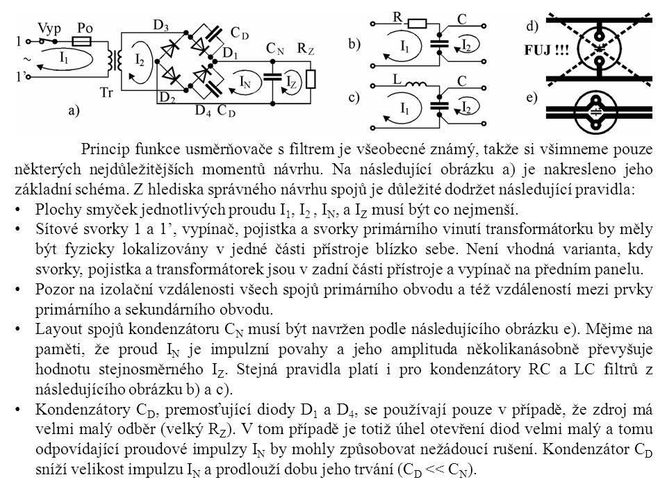 Princip funkce usměrňovače s filtrem je všeobecné známý, takže si všimneme pouze některých nejdůležitějších momentů návrhu. Na následující obrázku a)