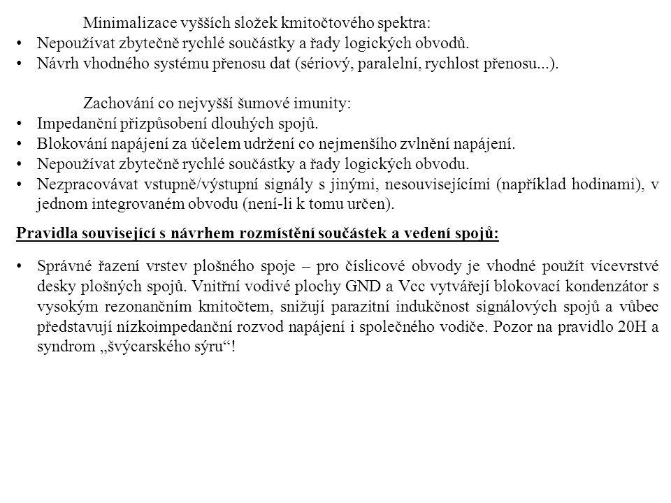 Minimalizace vyšších složek kmitočtového spektra: Nepoužívat zbytečně rychlé součástky a řady logických obvodů. Návrh vhodného systému přenosu dat (sé