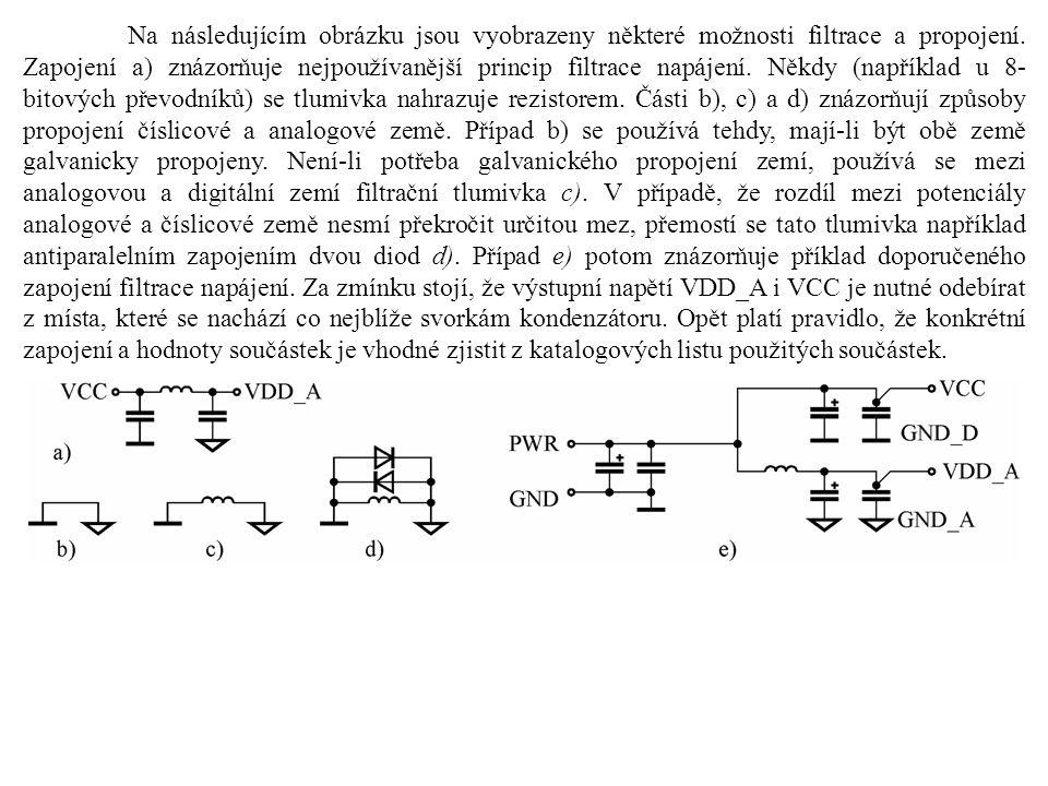 Na následujícím obrázku jsou vyobrazeny některé možnosti filtrace a propojení. Zapojení a) znázorňuje nejpoužívanější princip filtrace napájení. Někdy
