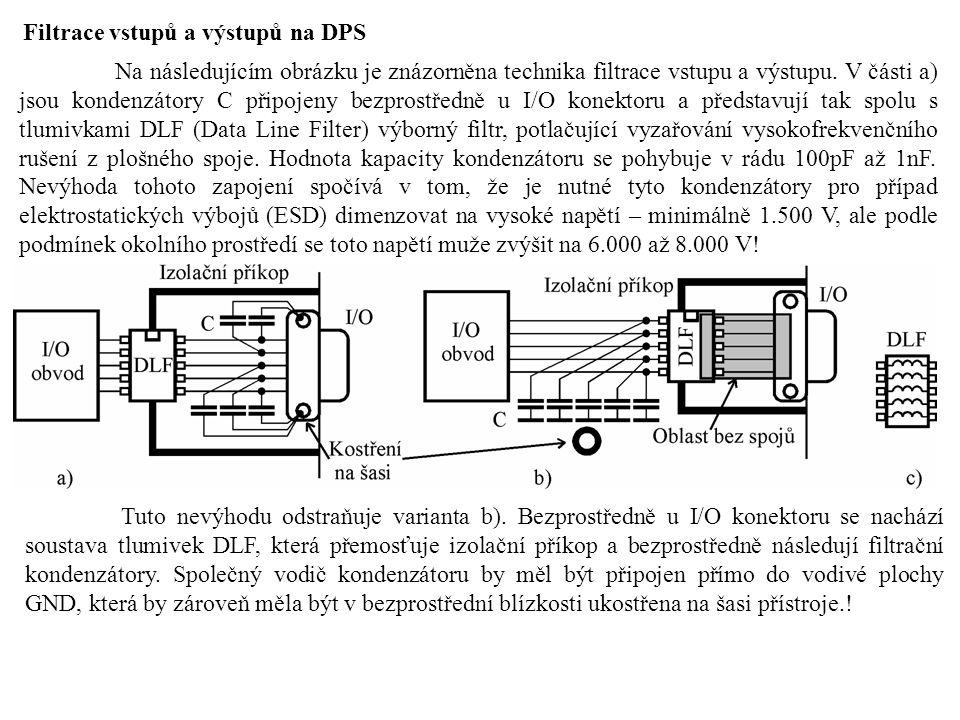 Filtrace vstupů a výstupů na DPS Na následujícím obrázku je znázorněna technika filtrace vstupu a výstupu. V části a) jsou kondenzátory C připojeny be