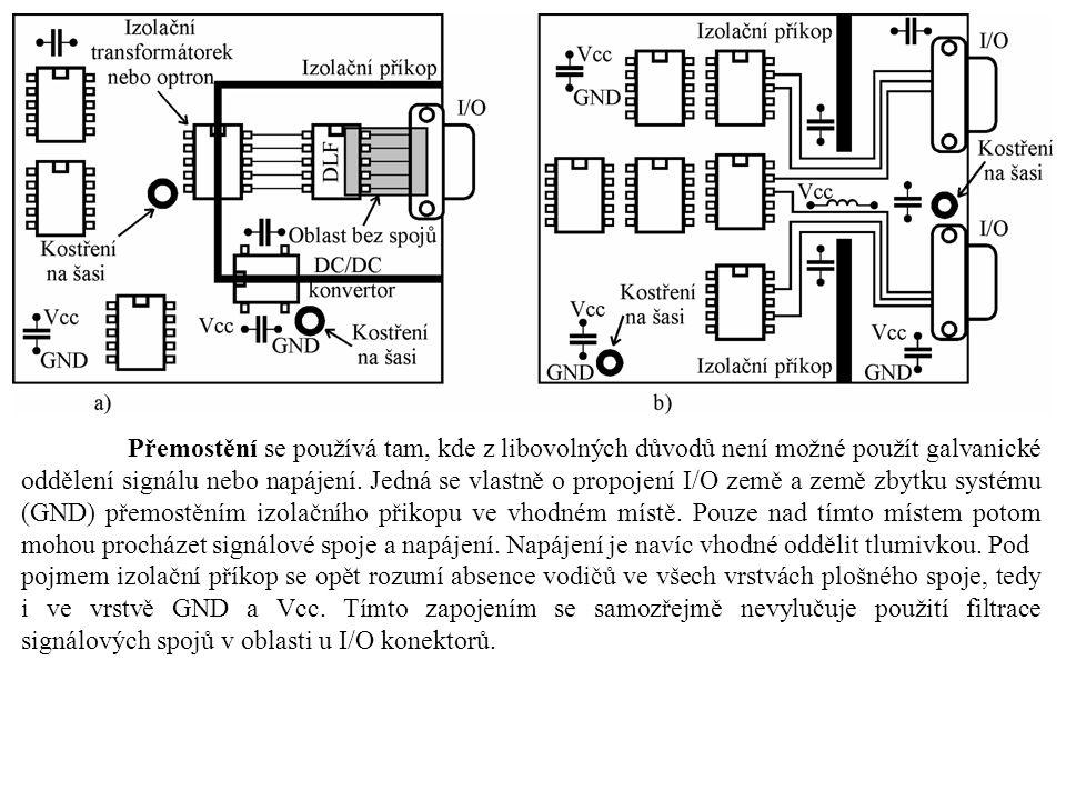 Přemostění se používá tam, kde z libovolných důvodů není možné použít galvanické oddělení signálu nebo napájení.