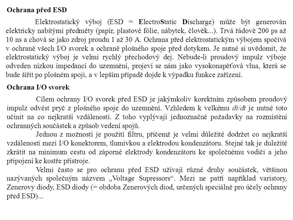 Ochrana před ESD Elektrostatický výboj (ESD = ElectroStatic Discharge) může být generován elektricky nabitými předměty (papír, plastové fólie, nábytek