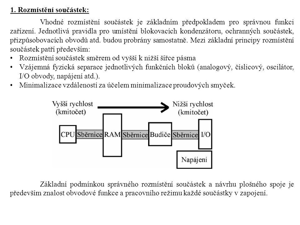 1. Rozmístění součástek: Vhodné rozmístění součástek je základním předpokladem pro správnou funkci zařízení. Jednotlivá pravidla pro umístění blokovac