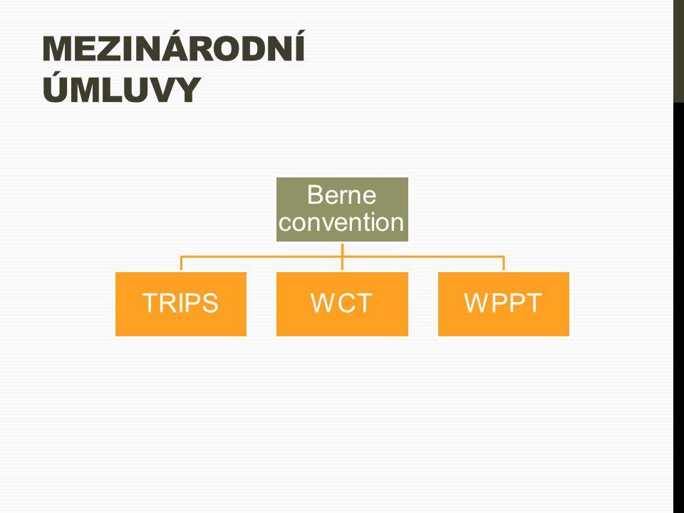 MEZINÁRODNÍ ÚMLUVY Berne convention TRIPSWCTWPPT
