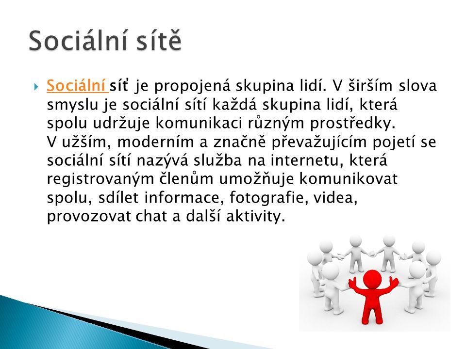  Sociální síť je propojená skupina lidí.