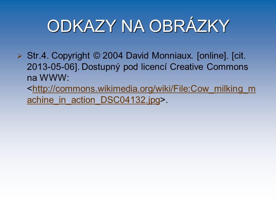 ODKAZY NA OBRÁZKY   Str.4. Copyright © 2004 David Monniaux. [online]. [cit. 2013-05-06]. Dostupný pod licencí Creative Commons na WWW:.http://common
