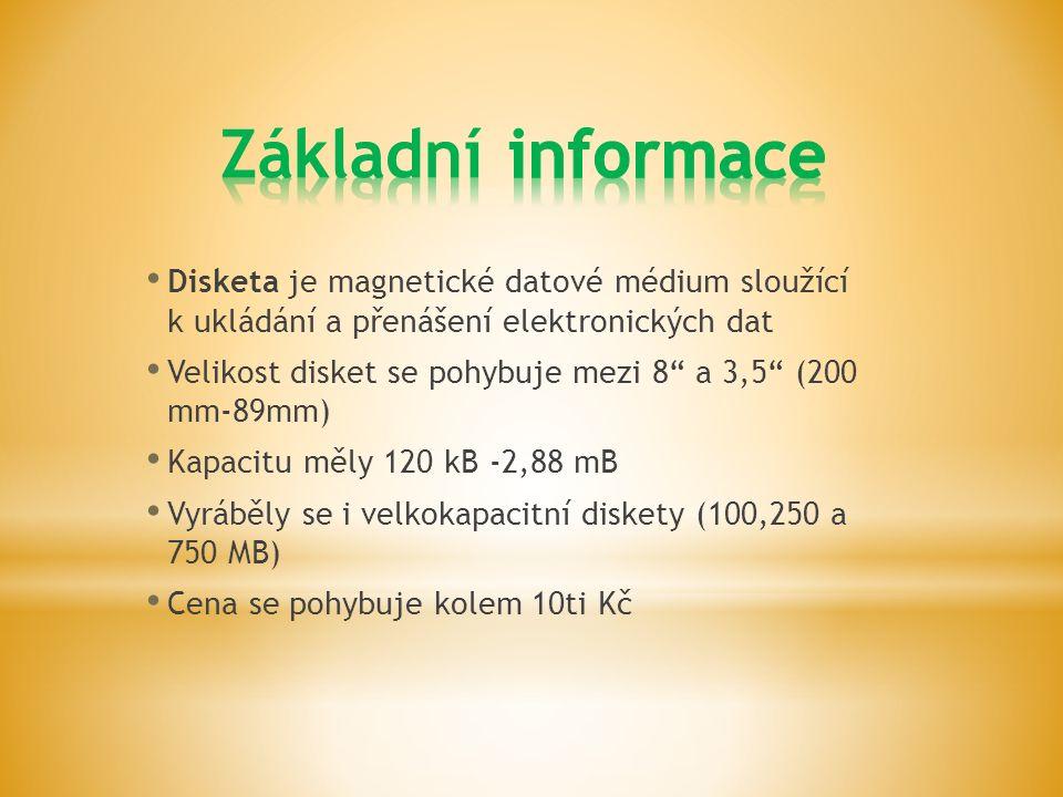 Disketa je magnetické datové médium sloužící k ukládání a přenášení elektronických dat Velikost disket se pohybuje mezi 8 a 3,5 (200 mm-89mm) Kapacitu měly 120 kB -2,88 mB Vyráběly se i velkokapacitní diskety (100,250 a 750 MB) Cena se pohybuje kolem 10ti Kč