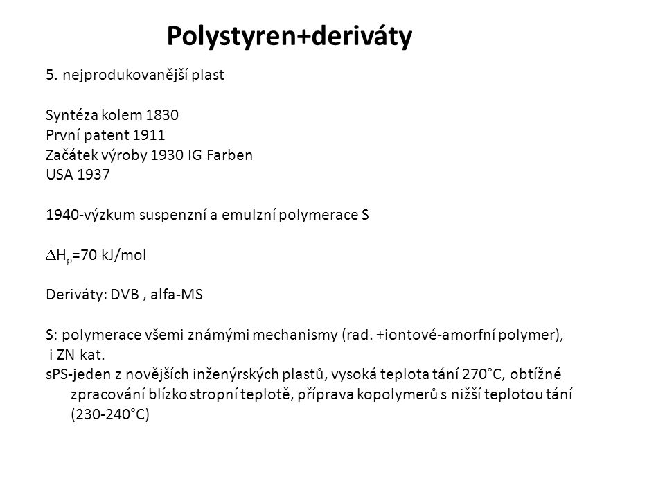 Typy polystyrenů Standardní (45%)– suspenzní s MgCO 3 jako stab.