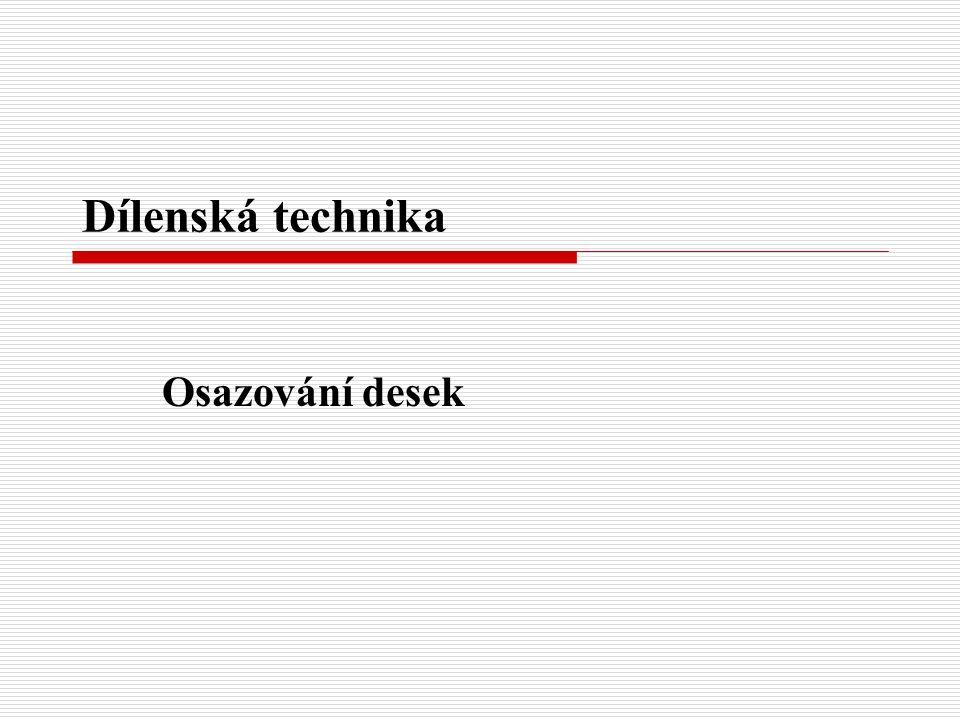 Dílenská technika Osazování desek
