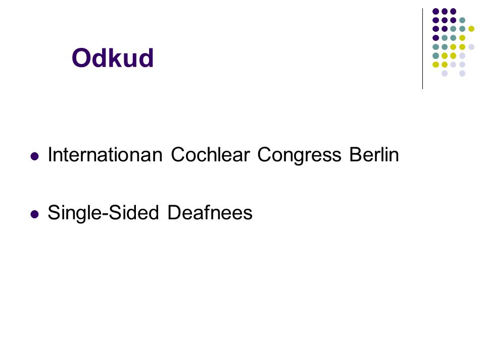 Odkud Internationan Cochlear Congress Berlin Single-Sided Deafnees