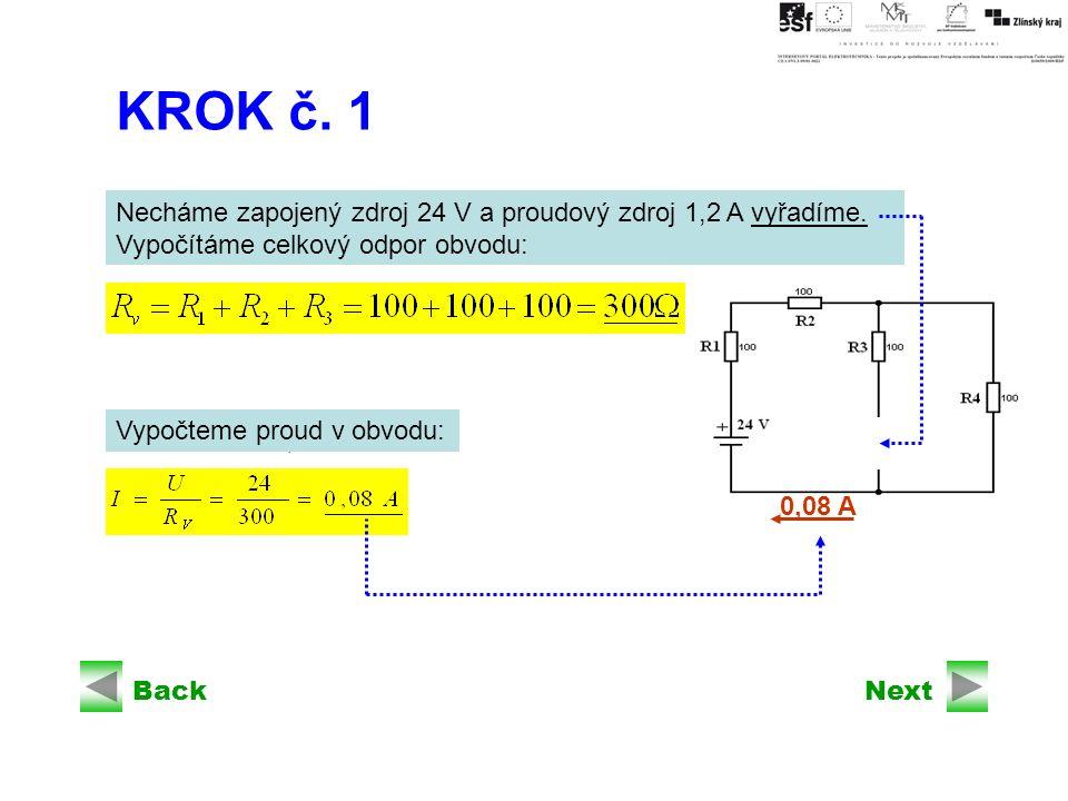 BackNext KROK č. 1 Necháme zapojený zdroj 24 V a proudový zdroj 1,2 A vyřadíme.