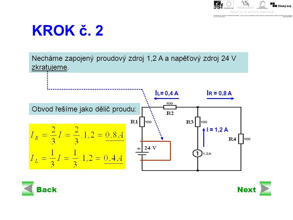 BackNext KROK č. 2 Necháme zapojený proudový zdroj 1,2 A a napěťový zdroj 24 V zkratujeme.