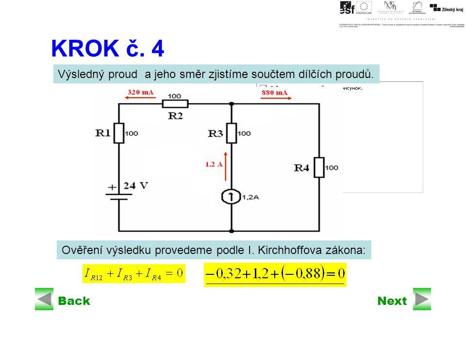 BackNext KROK č. 4 Výsledný proud a jeho směr zjistíme součtem dílčích proudů.