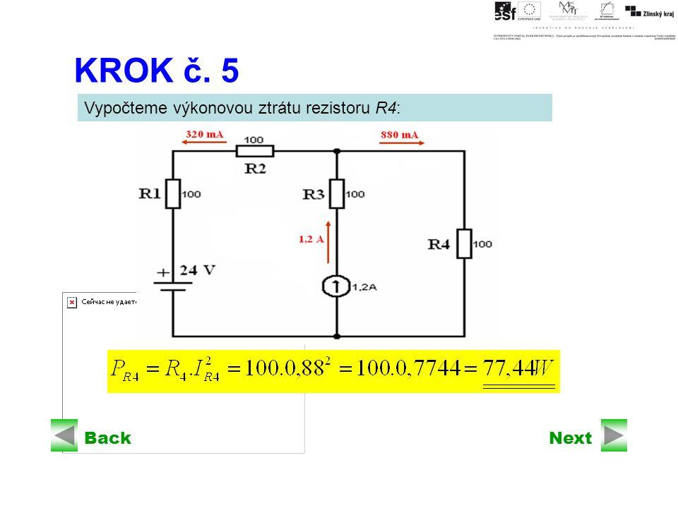 BackNext KROK č. 5 Vypočteme výkonovou ztrátu rezistoru R4: