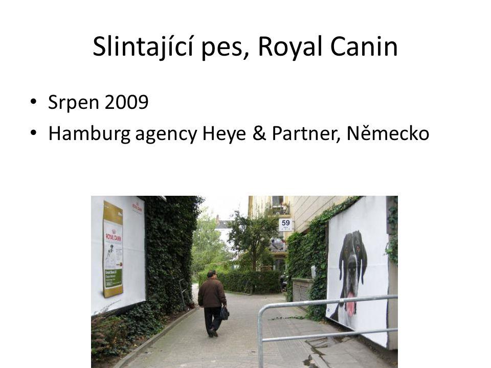 Slintající pes, Royal Canin Srpen 2009 Hamburg agency Heye & Partner, Německo