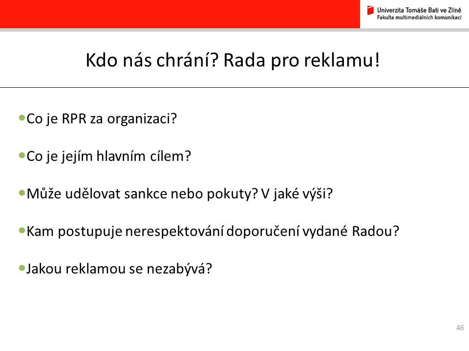 46 Kdo nás chrání. Rada pro reklamu. Co je RPR za organizaci.