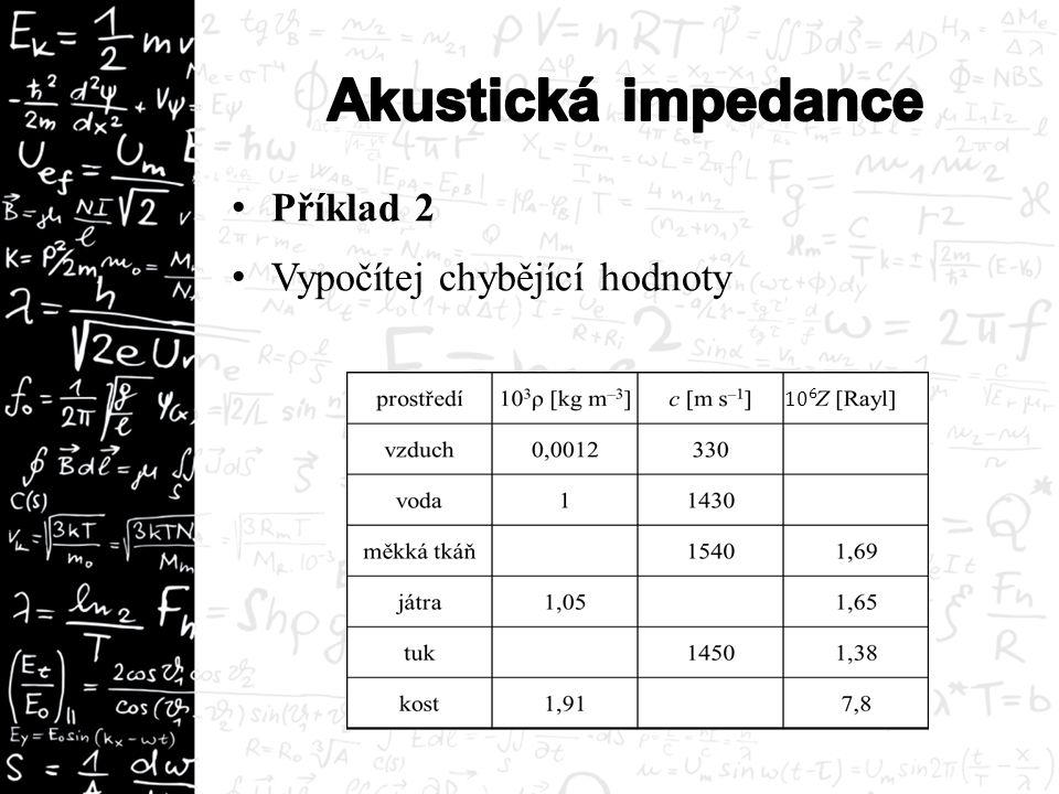 Příklad 2 Vypočítej chybějící hodnoty