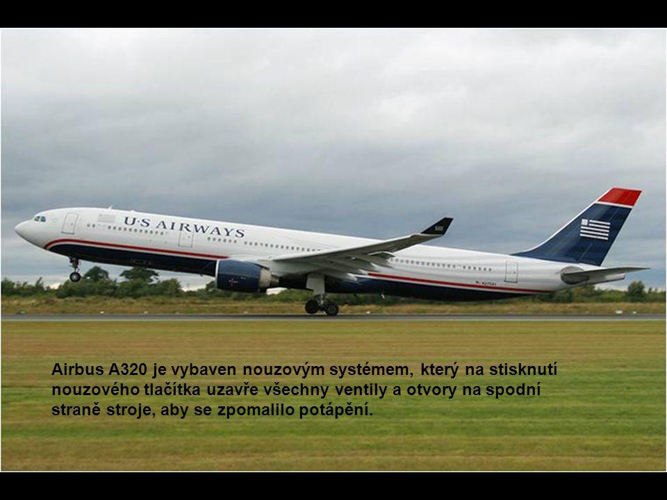 Airbus A320 je vybaven nouzovým systémem, který na stisknutí nouzového tlačítka uzavře všechny ventily a otvory na spodní straně stroje, aby se zpomal