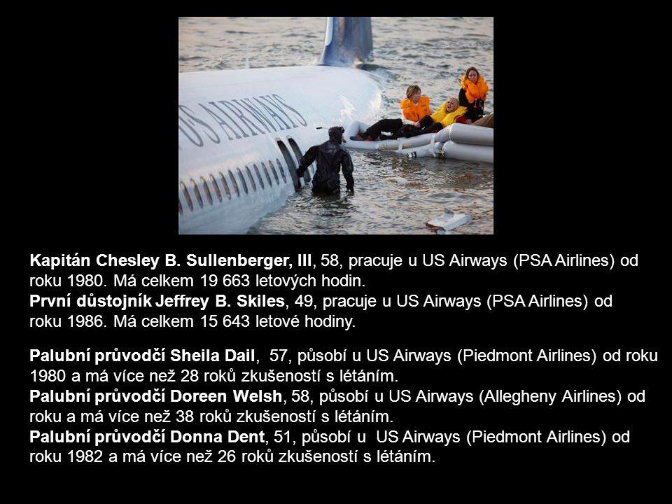 Palubní průvodčí Sheila Dail, 57, působí u US Airways (Piedmont Airlines) od roku 1980 a má více než 28 roků zkušeností s létáním. Palubní průvodčí Do