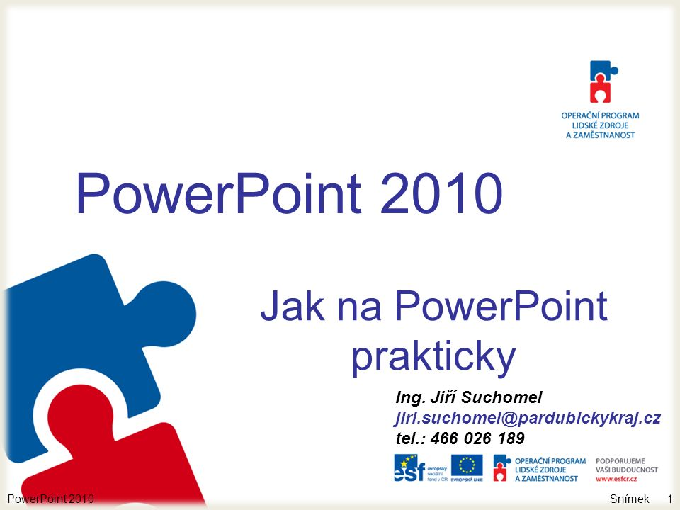 Snímek Přejděte na: http://elev.institutpraha.cz/prihlaseni.html Děkuji za pozornost PowerPoint 201052