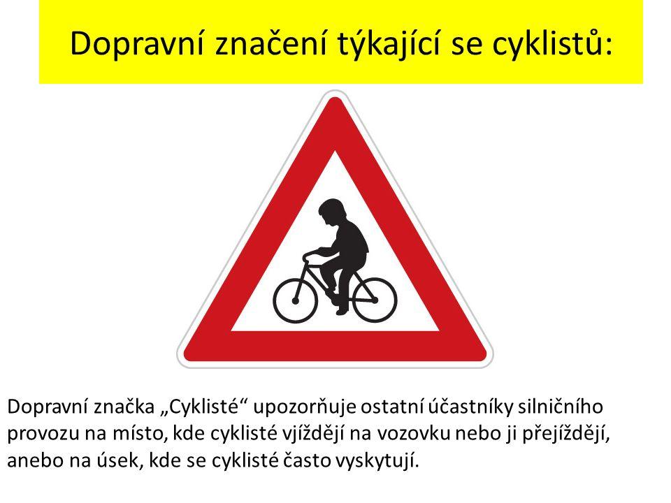 """Dopravní značení týkající se cyklistů: Dopravní značka """"Cyklisté"""" upozorňuje ostatní účastníky silničního provozu na místo, kde cyklisté vjíždějí na v"""