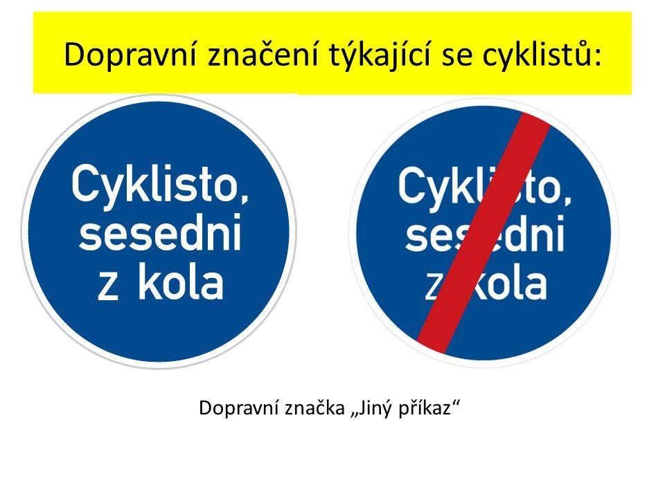 """Dopravní značení týkající se cyklistů: Dopravní značka """"Jiný příkaz"""""""