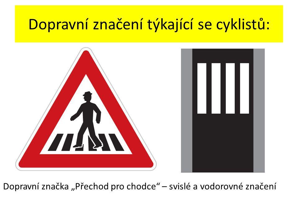 """Dopravní značení týkající se cyklistů: Dopravní značka """"Přechod pro chodce"""" – svislé a vodorovné značení"""