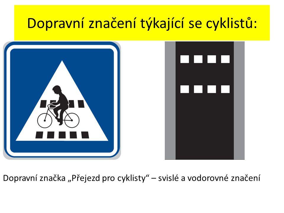 """Dopravní značení týkající se cyklistů: Dopravní značka """"Přejezd pro cyklisty"""" – svislé a vodorovné značení"""