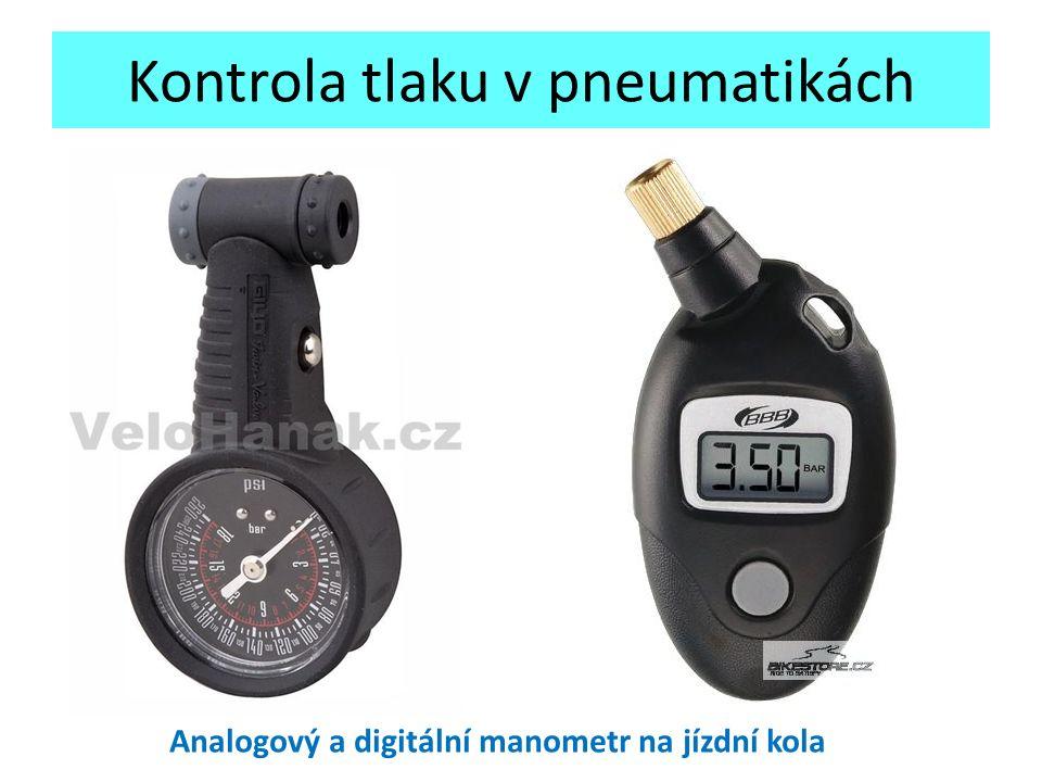 Kontrola tlaku v pneumatikách Analogový a digitální manometr na jízdní kola