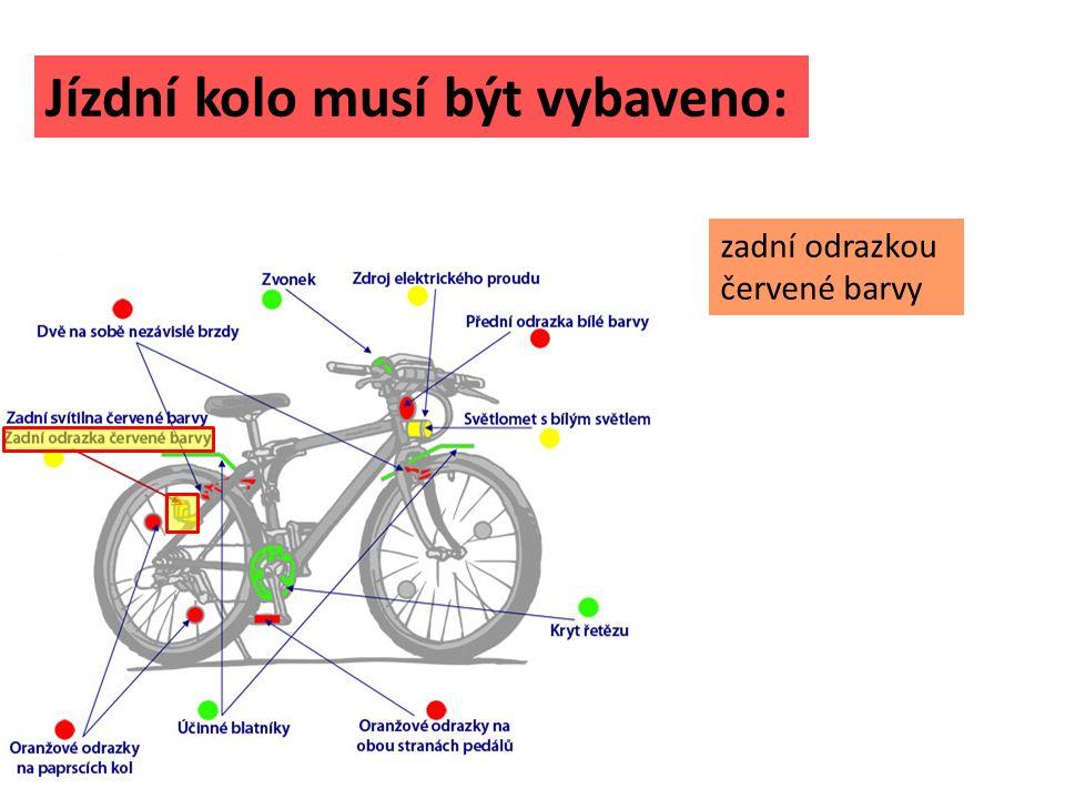 Jízdní kolo musí být vybaveno: zadní odrazkou červené barvy