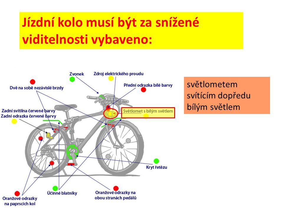 Jízdní kolo musí být za snížené viditelnosti vybaveno: světlometem svítícím dopředu bílým světlem