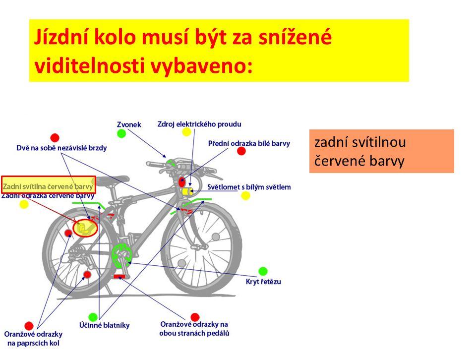 Jízdní kolo musí být za snížené viditelnosti vybaveno: zadní svítilnou červené barvy