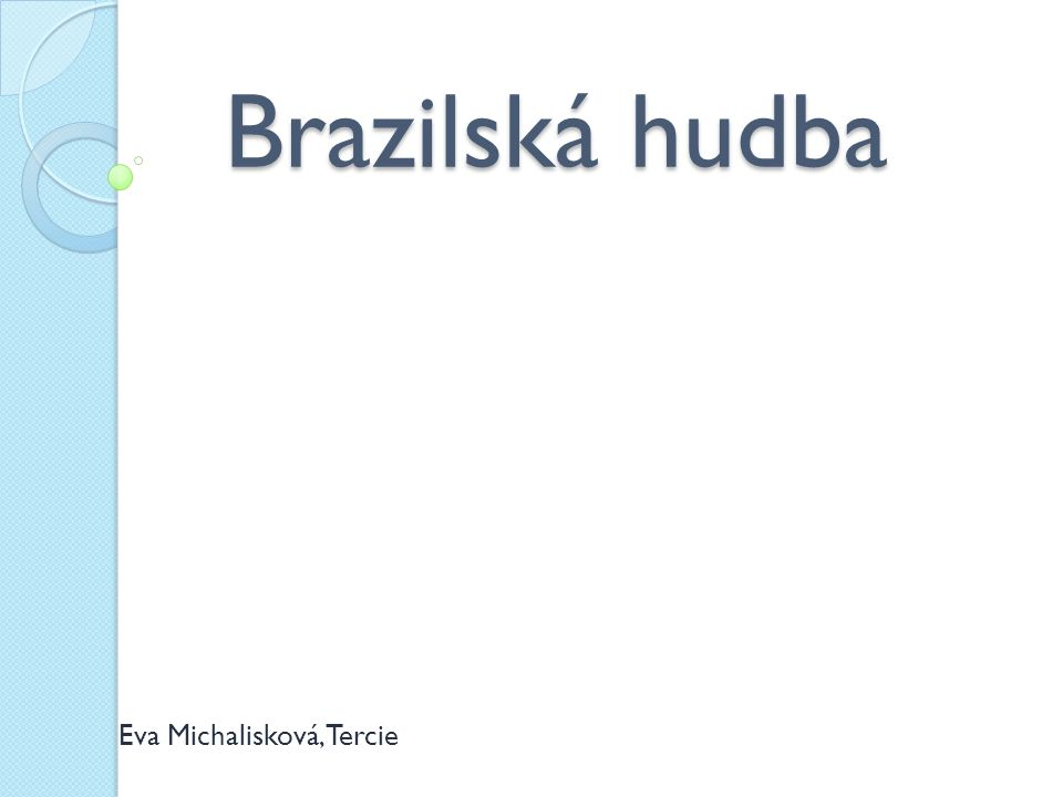 Brazilská hudba Eva Michalisková, Tercie