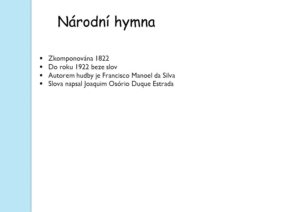 Skladatelé Laurindo Almeida datum narození 2.9.1917 zemřel 26.7.1995 Eumir Deodato datum narození 22.6.1943 pianista, skladatel, producent Luan Santana (Luan Domingos Rafael Santana) datum narození 13.3.1991 zpěvák, skladatel