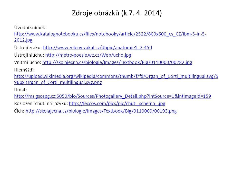 Zdroje obrázků (k 7. 4. 2014) Úvodní snímek: http://www.katalognotebooku.cz/files/notebooky/article/2522/800x600_cs_CZ/ibm-5-in-5- 2012.jpg http://www