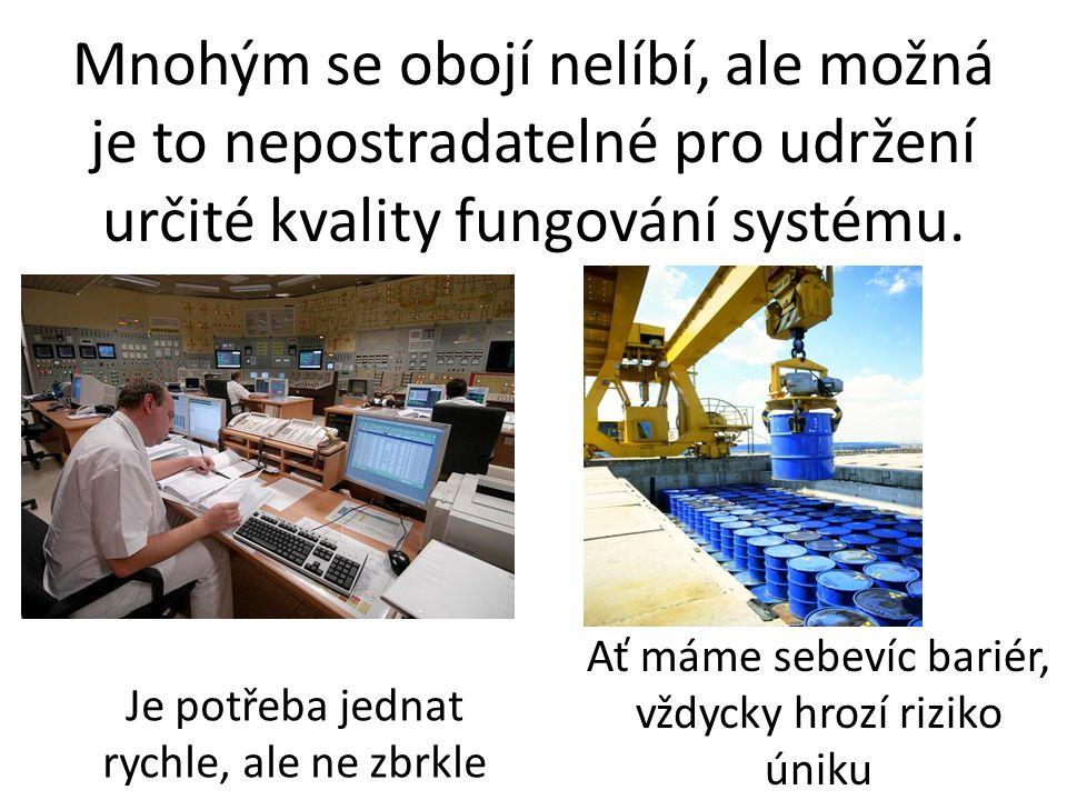 Mnohým se obojí nelíbí, ale možná je to nepostradatelné pro udržení určité kvality fungování systému.