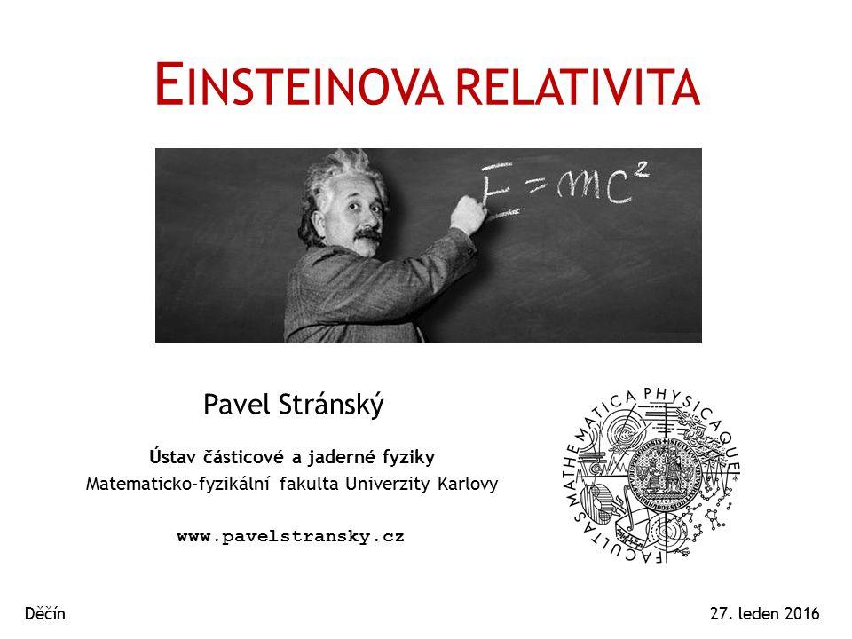 E INSTEINOVA RELATIVITA Pavel Stránský 27.