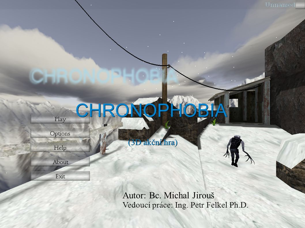 CHRONOPHOBIA Autor: Bc. Michal Jirouš Vedoucí práce: Ing. Petr Felkel Ph.D. (3D akční hra)