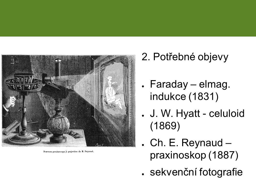 2. Potřebné objevy ● Faraday – elmag. indukce (1831) ● J.
